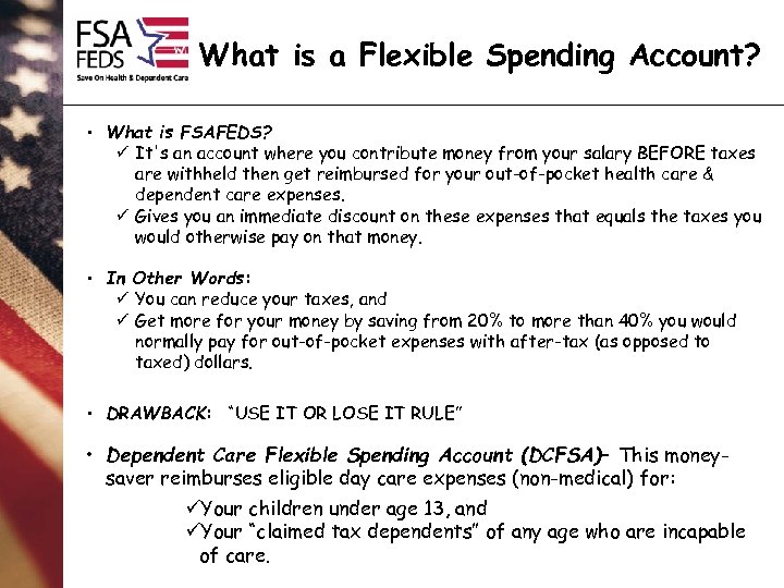 What is a Flexible Spending Account? • What is FSAFEDS? ü It's an account
