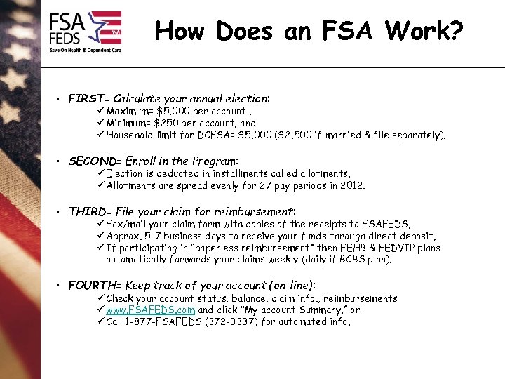 How Does an FSA Work? • FIRST= Calculate your annual election: ü Maximum= $5,