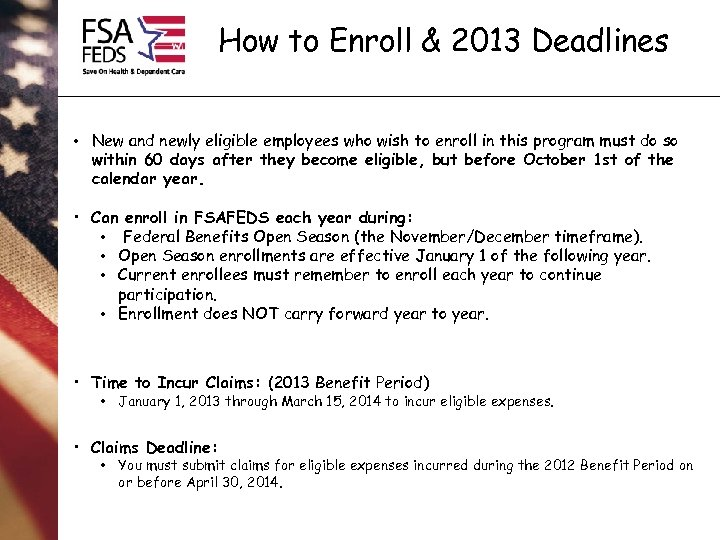 How to Enroll & 2013 Deadlines • New and newly eligible employees who wish