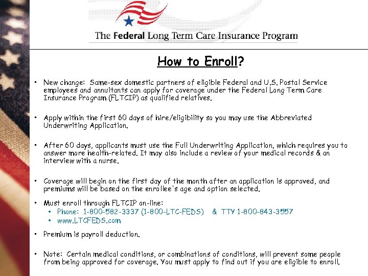 How to Enroll? • New change: Same-sex domestic partners of eligible Federal and U.