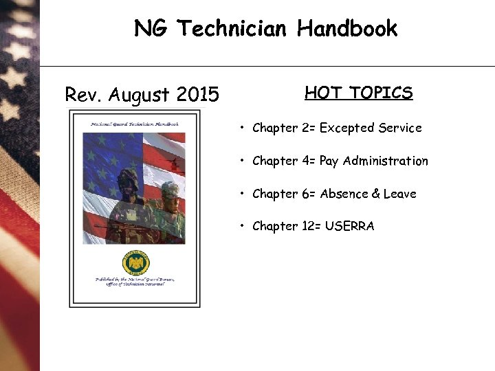 NG Technician Handbook Rev. August 2015 HOT TOPICS • Chapter 2= Excepted Service •