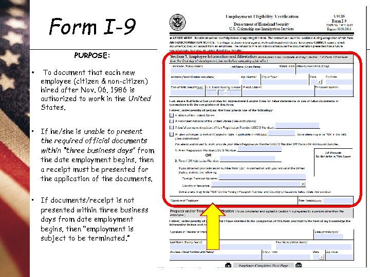 Form I-9 PURPOSE: • To document that each new employee (citizen & non-citizen) hired