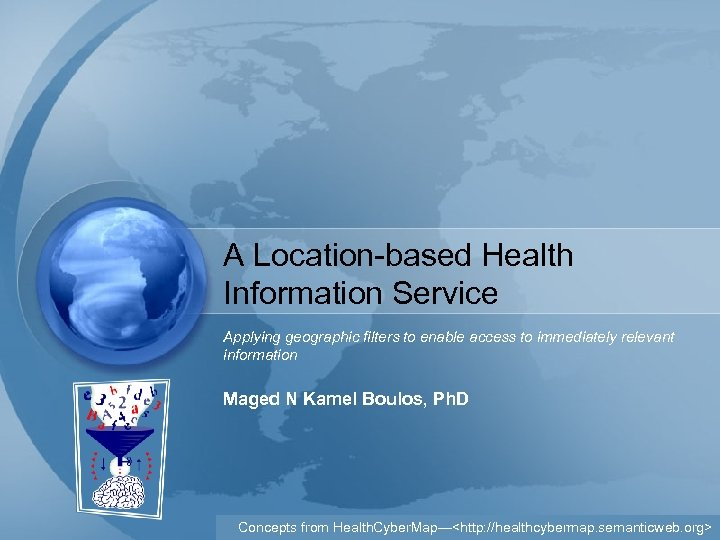 A Location-based Health Information Service Applying geographic filters to enable access to immediately relevant