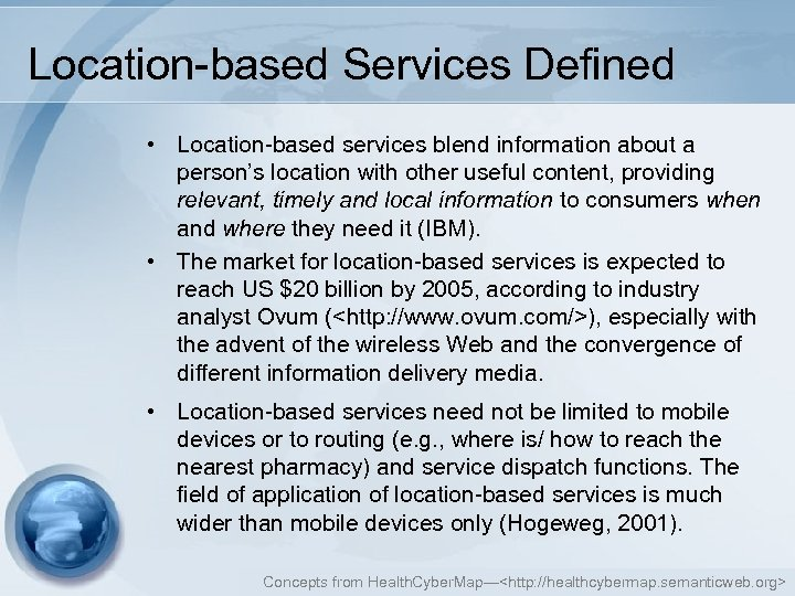 Location-based Services Defined • Location-based services blend information about a person's location with other