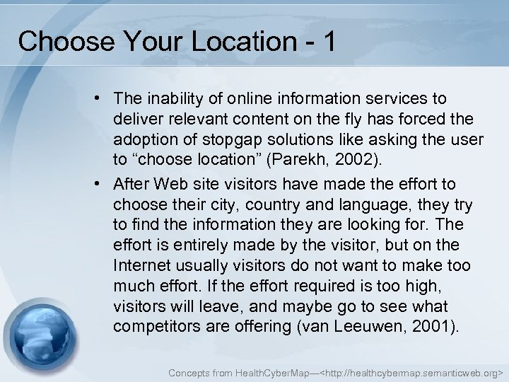 Choose Your Location - 1 • The inability of online information services to deliver