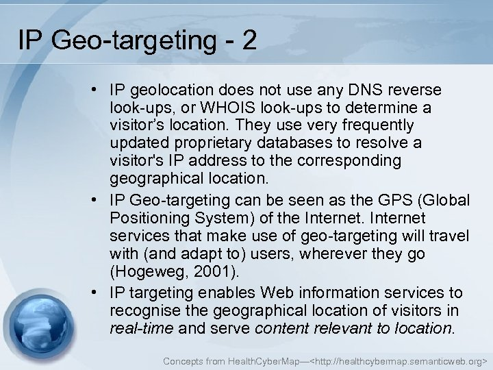 IP Geo-targeting - 2 • IP geolocation does not use any DNS reverse look-ups,