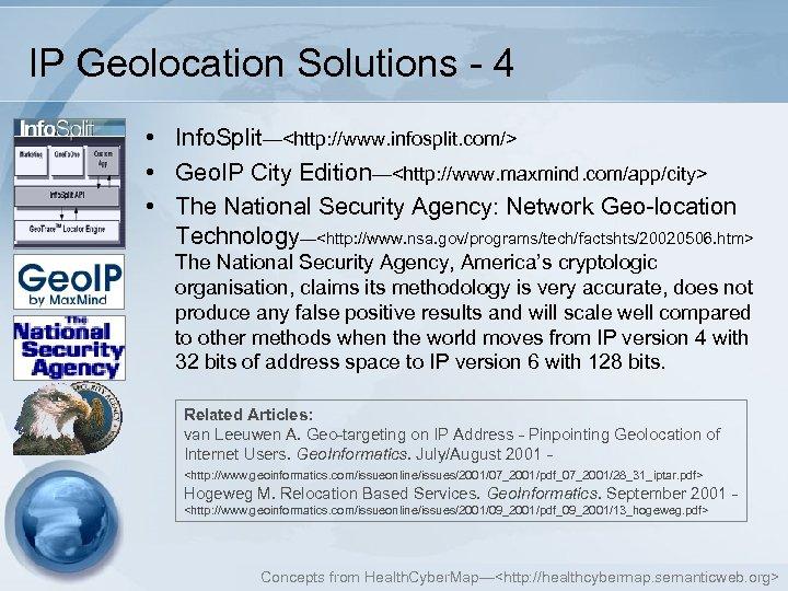 IP Geolocation Solutions - 4 • Info. Split—<http: //www. infosplit. com/> • Geo. IP