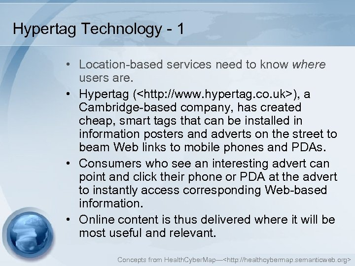 Hypertag Technology - 1 • Location-based services need to know where users are. •