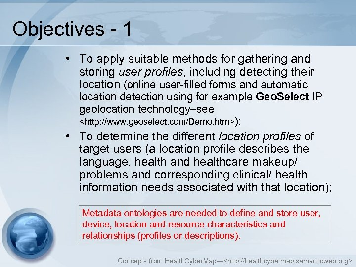Objectives - 1 • To apply suitable methods for gathering and storing user profiles,