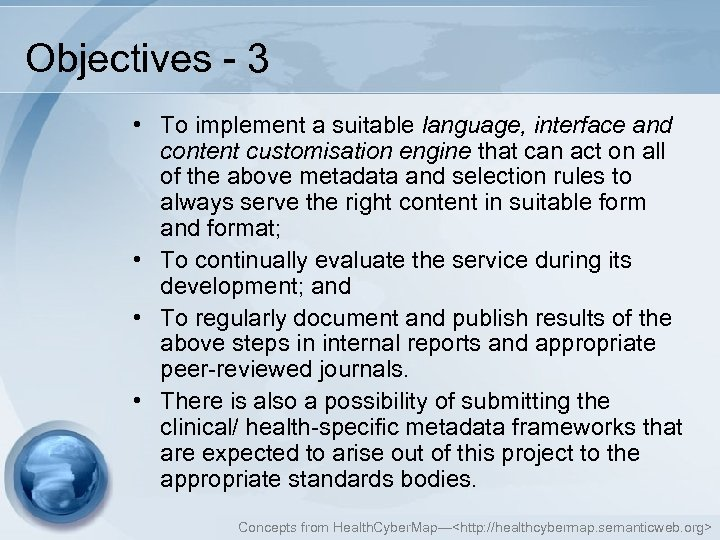 Objectives - 3 • To implement a suitable language, interface and content customisation engine