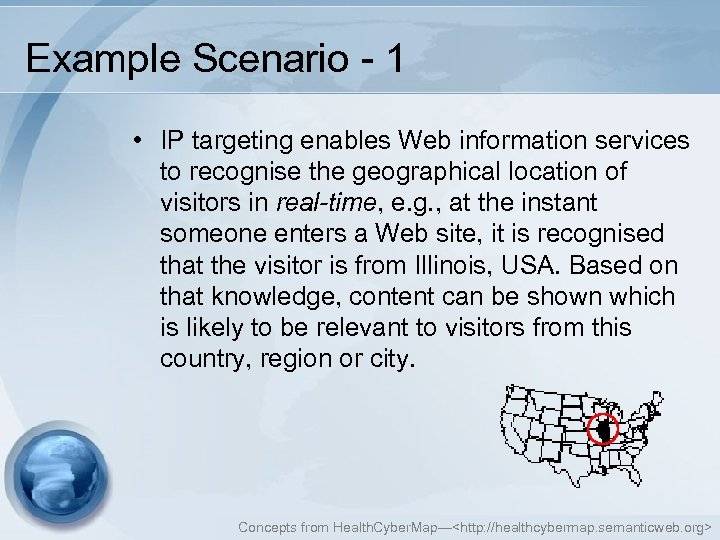 Example Scenario - 1 • IP targeting enables Web information services to recognise the