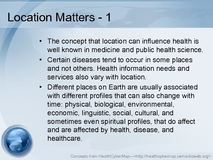 Location Matters - 1 • The concept that location can influence health is well