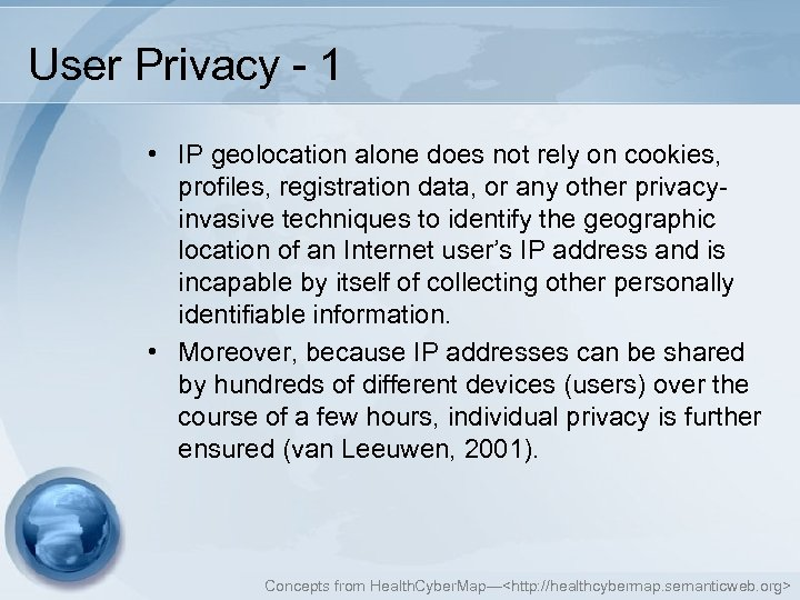 User Privacy - 1 • IP geolocation alone does not rely on cookies, profiles,