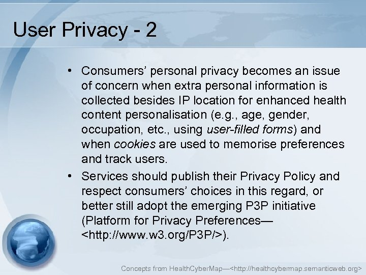 User Privacy - 2 • Consumers' personal privacy becomes an issue of concern when