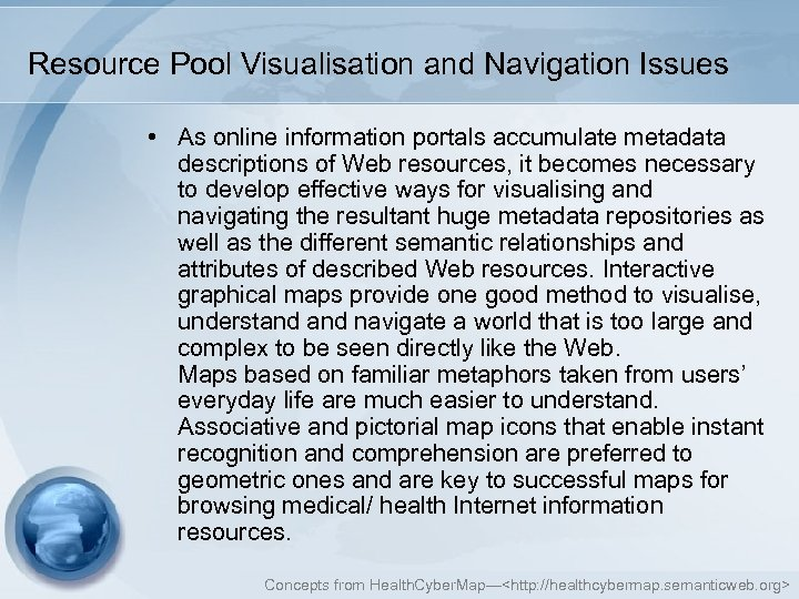 Resource Pool Visualisation and Navigation Issues • As online information portals accumulate metadata descriptions
