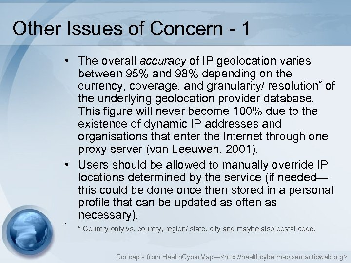 Other Issues of Concern - 1 • The overall accuracy of IP geolocation varies