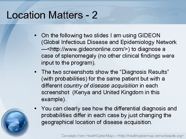 Location Matters - 2 • On the following two slides I am using GIDEON