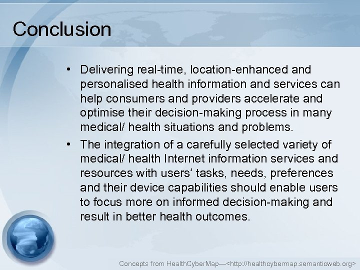 Conclusion • Delivering real-time, location-enhanced and personalised health information and services can help consumers