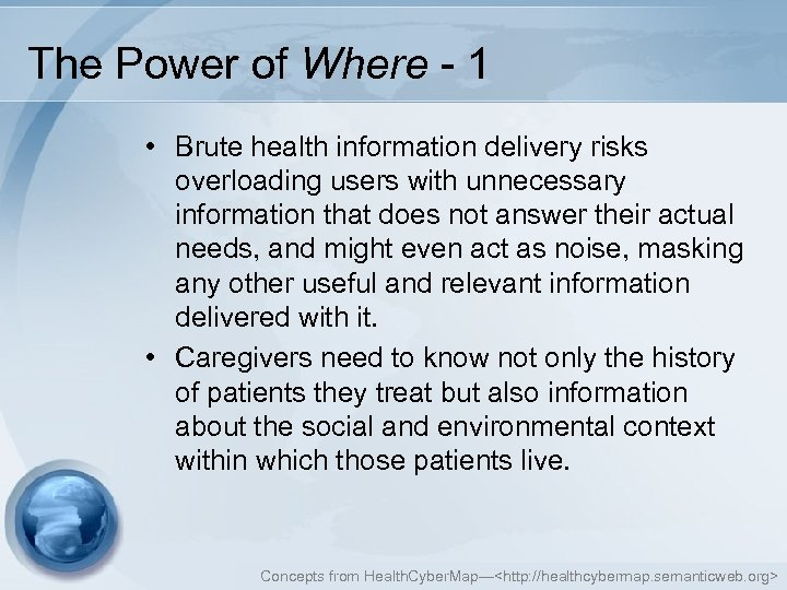 The Power of Where - 1 • Brute health information delivery risks overloading users