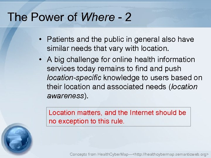 The Power of Where - 2 • Patients and the public in general also