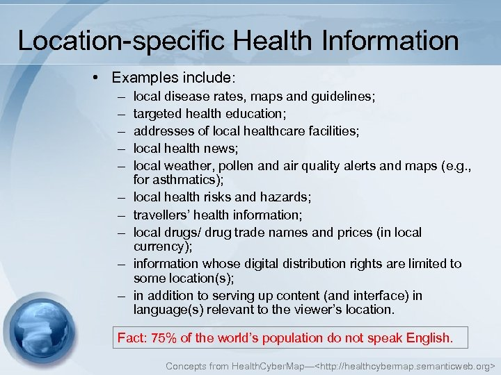 Location-specific Health Information • Examples include: – – – – – local disease rates,
