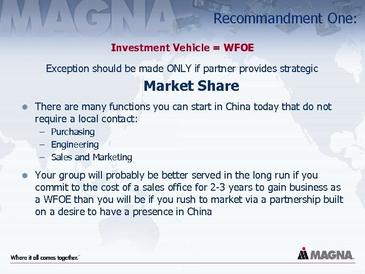 Recommandment One: Investment Vehicle = WFOE Exception should be made ONLY if partner provides