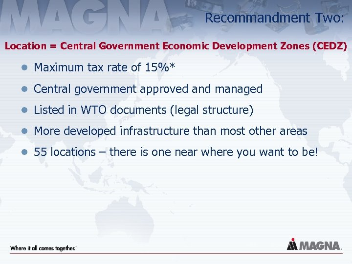 Recommandment Two: Location = Central Government Economic Development Zones (CEDZ) l Maximum tax rate