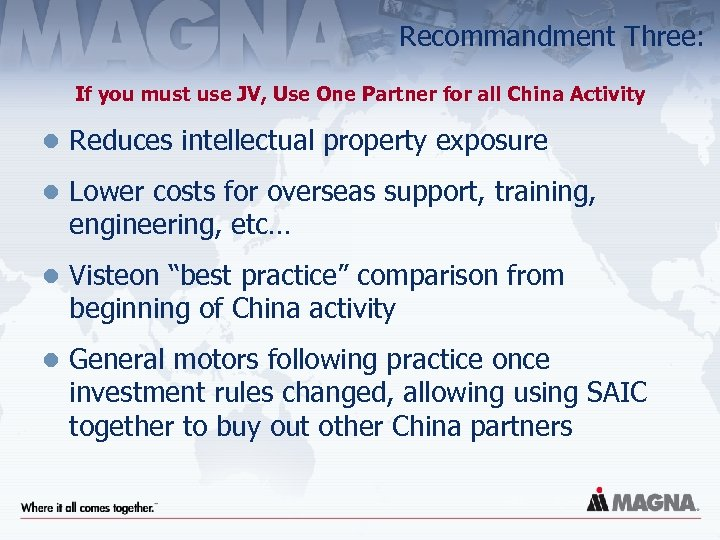 Recommandment Three: If you must use JV, Use One Partner for all China Activity