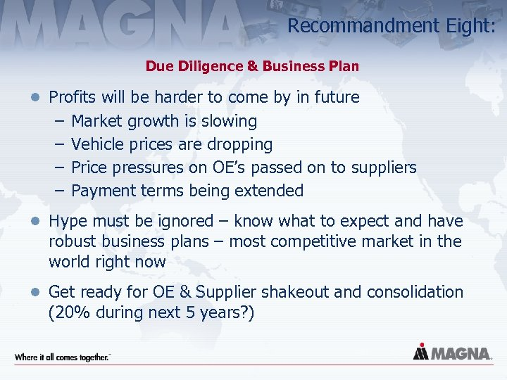 Recommandment Eight: Due Diligence & Business Plan l Profits will be harder to come