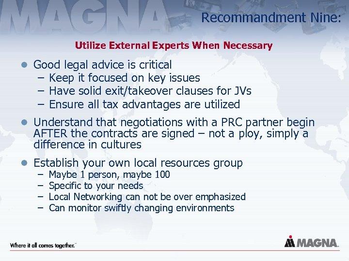 Recommandment Nine: Utilize External Experts When Necessary l Good legal advice is critical –