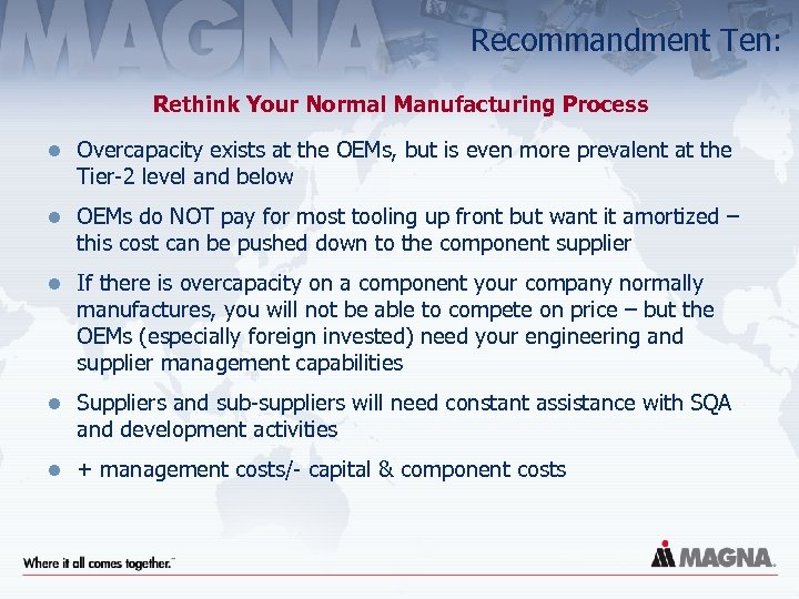 Recommandment Ten: Rethink Your Normal Manufacturing Process l Overcapacity exists at the OEMs, but