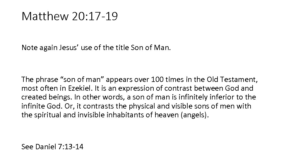 Matthew 20: 17 -19 Note again Jesus' use of the title Son of Man.