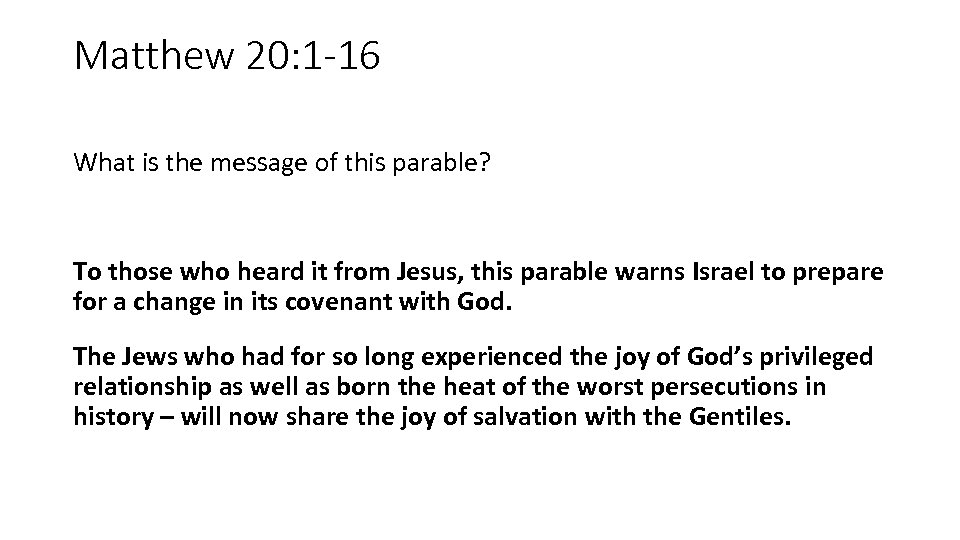 Matthew 20: 1 -16 What is the message of this parable? To those who