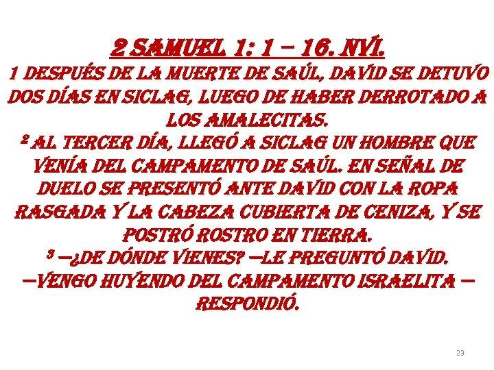 2 samuel 1: 1 – 16. nvi. 1 después de la muerte de saúl,
