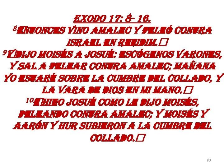 e. Xodo 17: 8 - 16. 8 entonces vino amalec y peleó contra israel