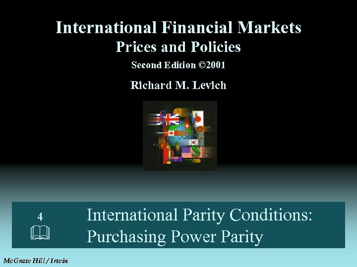 International Financial Markets Prices and Policies Second Edition © 2001 Richard M. Levich 4