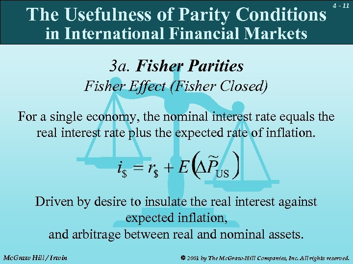 The Usefulness of Parity Conditions 4 - 11 in International Financial Markets 3 a.