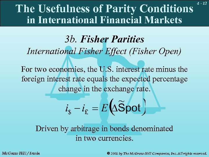 The Usefulness of Parity Conditions 4 - 12 in International Financial Markets 3 b.