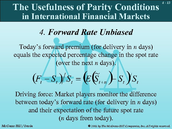 The Usefulness of Parity Conditions 4 - 13 in International Financial Markets 4. Forward
