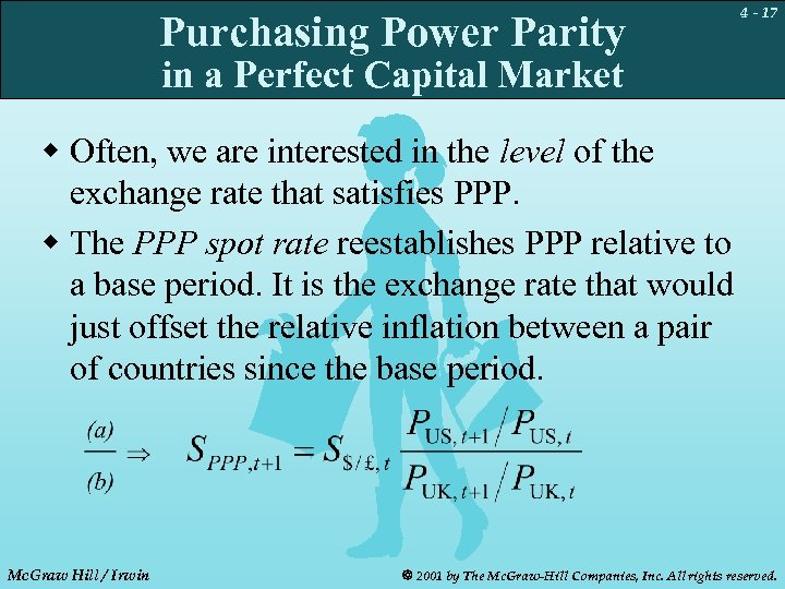Purchasing Power Parity 4 - 17 in a Perfect Capital Market w Often, we