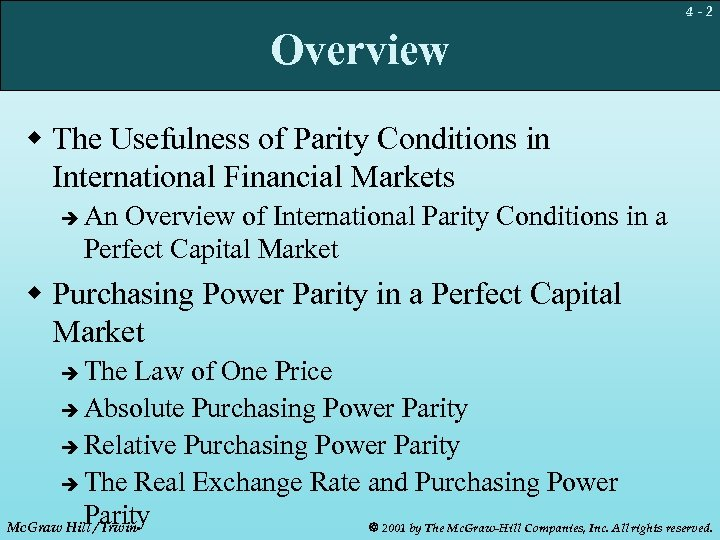 4 -2 Overview w The Usefulness of Parity Conditions in International Financial Markets è