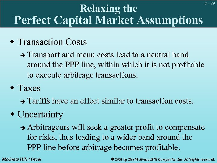 Relaxing the 4 - 23 Perfect Capital Market Assumptions w Transaction Costs è Transport