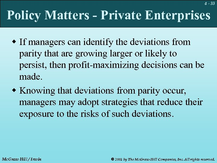 4 - 33 Policy Matters - Private Enterprises w If managers can identify the