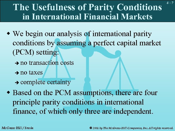 The Usefulness of Parity Conditions 4 -7 in International Financial Markets w We begin