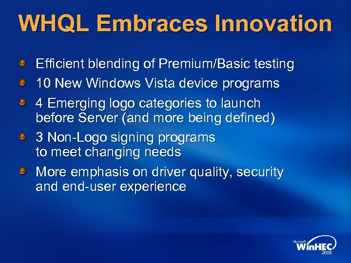 WHQL Embraces Innovation Efficient blending of Premium/Basic testing 10 New Windows Vista device programs