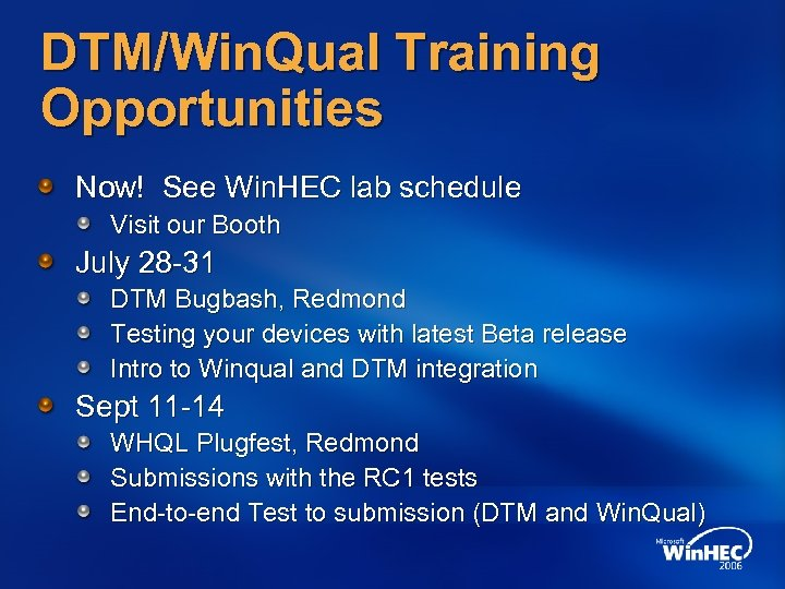 DTM/Win. Qual Training Opportunities Now! See Win. HEC lab schedule Visit our Booth July
