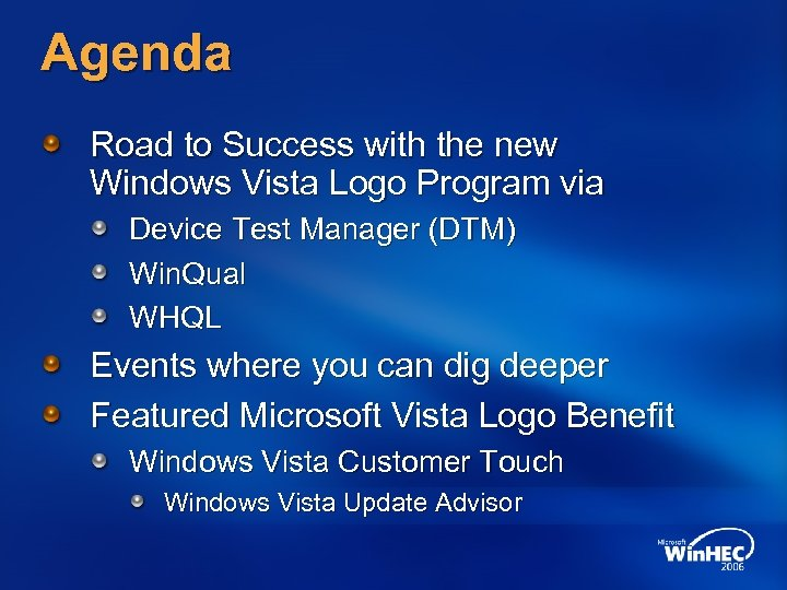 Agenda Road to Success with the new Windows Vista Logo Program via Device Test
