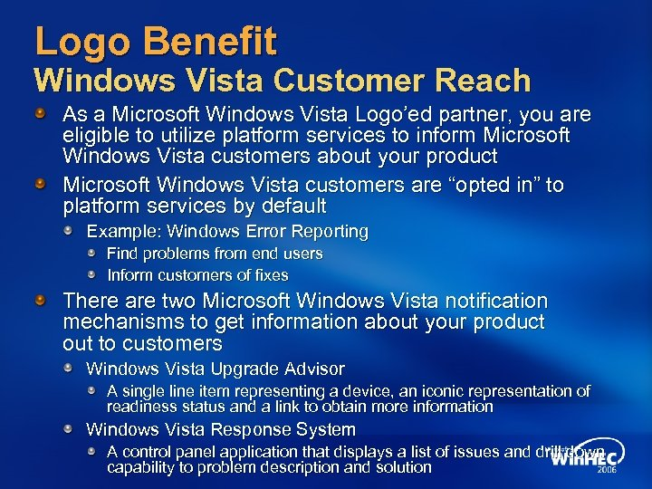 Logo Benefit Windows Vista Customer Reach As a Microsoft Windows Vista Logo'ed partner, you