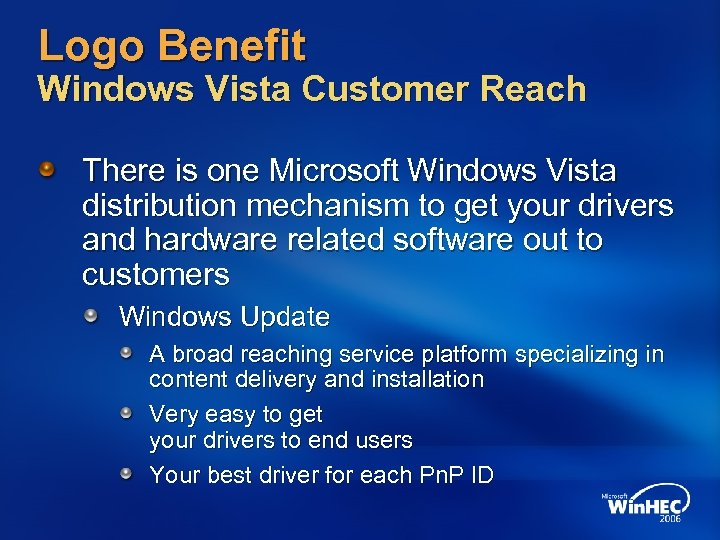 Logo Benefit Windows Vista Customer Reach There is one Microsoft Windows Vista distribution mechanism