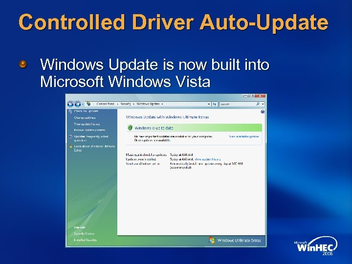 Controlled Driver Auto-Update Windows Update is now built into Microsoft Windows Vista